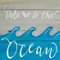 Take Me to the Ocean Fine-Art Print