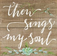 Then Sings My Soul Fine-Art Print