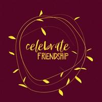 Celebrate Friendship - Burgundy Fine-Art Print