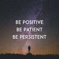 Be Positive Be Patient Be Persistent - Stars Fine-Art Print