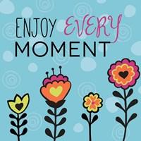 Enjoy Every Moment Fine-Art Print