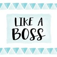 Like a Boss - Aqua Fine-Art Print