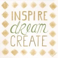 Inspire, Dream, Create Fine-Art Print
