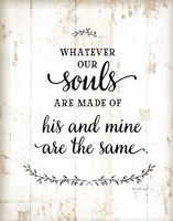 Whatever Our Souls Are Made Of Fine-Art Print