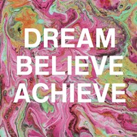 Dream, Believe, Achieve Fine-Art Print