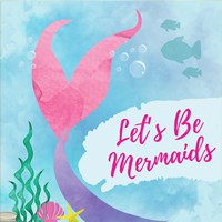 Be Mermaids Fine-Art Print