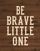 Be Brave, Little One Fine-Art Print