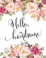 Hello Handsome Fine-Art Print