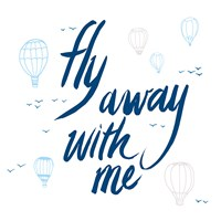 Fly Away With Me Fine-Art Print
