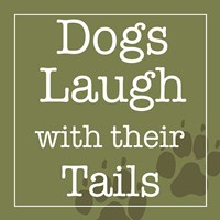 Dogs Laugh with their Tails Fine-Art Print