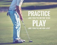 Practice Like You've Never Won - Golf Man Fine-Art Print