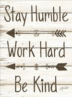 Stay Humble - Work Hard - Be Kind Fine-Art Print