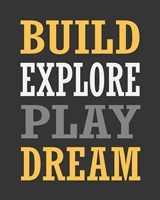 Build, Explore, Play, Dream Fine-Art Print