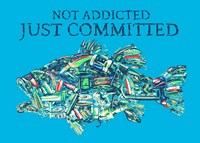Not Addicted Just Committed Fine-Art Print
