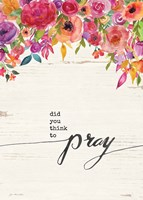 Did You Think to Pray Fine-Art Print