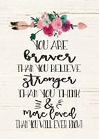 You Are Braver Fine-Art Print