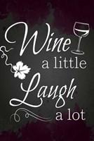 Wine a Little Fine-Art Print