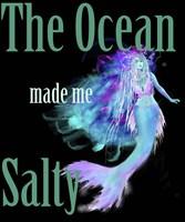 The Ocean Made Me Salty Fine-Art Print