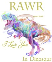 Rawr Means I Love You In Dinosaur 1 Fine-Art Print