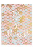 Be a Mermaid 1 Fine-Art Print