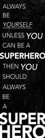 Be A Superhero Fine-Art Print