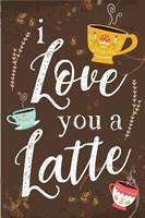I Love You a Latte Fine-Art Print