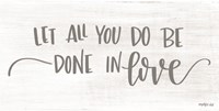 Let All You Do be Done in Love Fine-Art Print