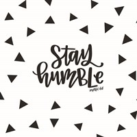 Stay Humble Fine-Art Print