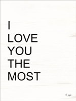 I Love You the Most Fine-Art Print
