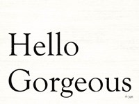 Hello Gorgeous Fine-Art Print