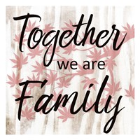 Together We Are Family Fine-Art Print