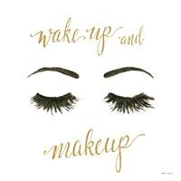 Wake Up and Make Up I Framed Print