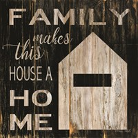 Family Makes This House a Home Fine-Art Print