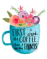 Coffee Then Things Fine-Art Print