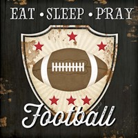 Eat, Sleep, Pray, Football Fine-Art Print