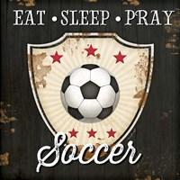 Eat, Sleep, Pray, Soccer Fine-Art Print