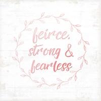 Fierce, Strong, and Fearless Fine-Art Print