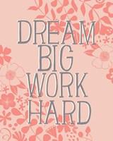 Dream Big, Work Hard Fine-Art Print