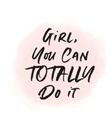 Girl, You Can Totally Do It Fine-Art Print