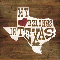 My Heart Belongs to Texas Fine-Art Print