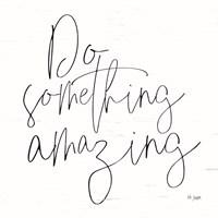 Do Something Amazing Fine-Art Print
