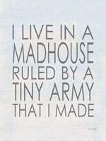 I Live in a Madhouse Fine-Art Print