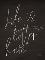 Life is Better Here Fine-Art Print