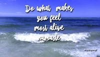 Do What Makes You Feel Most Alive Fine-Art Print