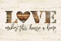 Love Makes This House a Home Fine-Art Print