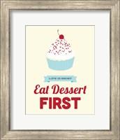 Eat Dessert First Fine-Art Print