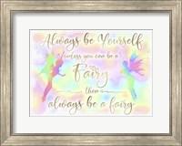Always be Yourself Fairy Fine-Art Print
