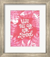 Use This Day for Good Fine-Art Print