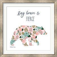 Stay Brave & Fierce Fine-Art Print