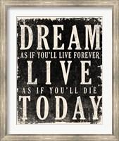 Dream, Live, Today - James Dean Quote Fine-Art Print